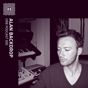 Orb Podcast 005: Alan Backdrop