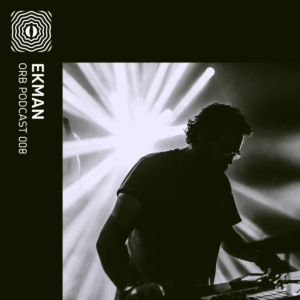 Orb Podcast 008: Ekman