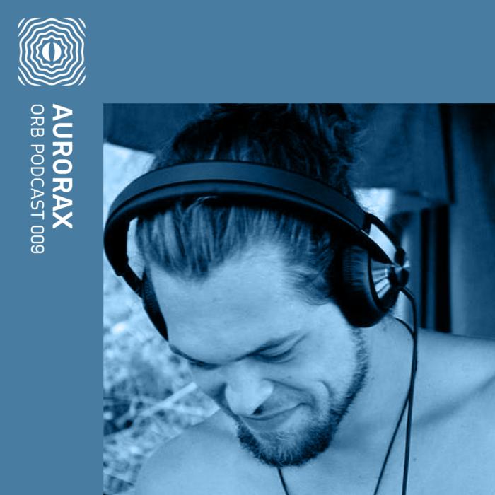Orb Podcast 009: AuroraX