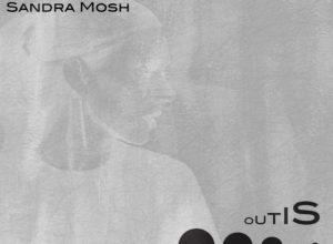 Sandra Mosh – Outis Podcast Series 011