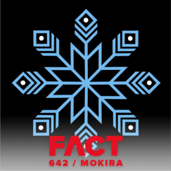Mokira – FACT mix 642