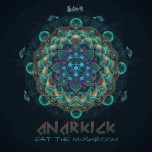 Anarkick & Delos – Eat The Mushroom