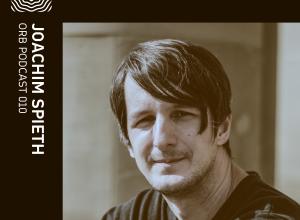 Orb Podcast 010: Joachim Spieth