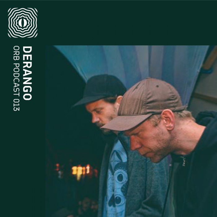 Orb Podcast 013: Derango