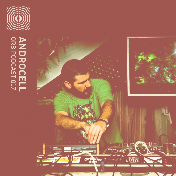 Orb Podcast 017: Androcell