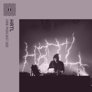 Orb Podcast 020: HRTL