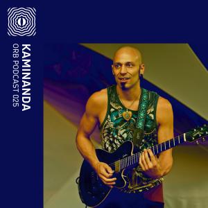 Orb Podcast 025: Kaminanda