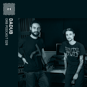 Orb Podcast 028: Dadub