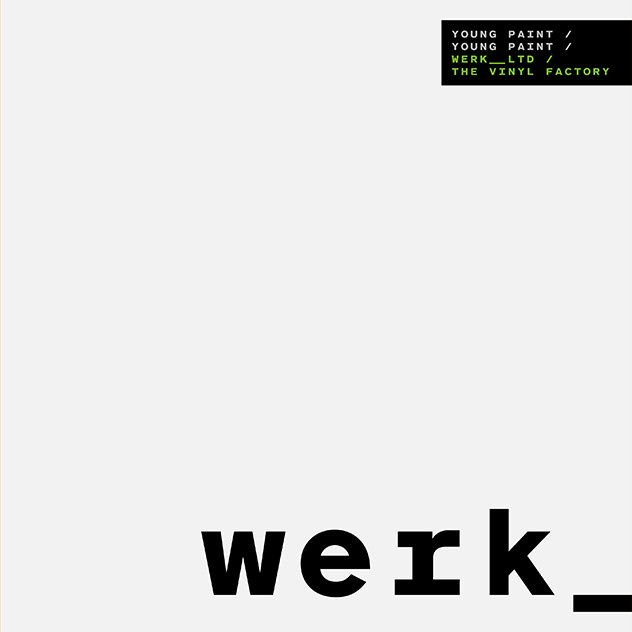 Young Paint - Werk__Ltd - Orb Mag