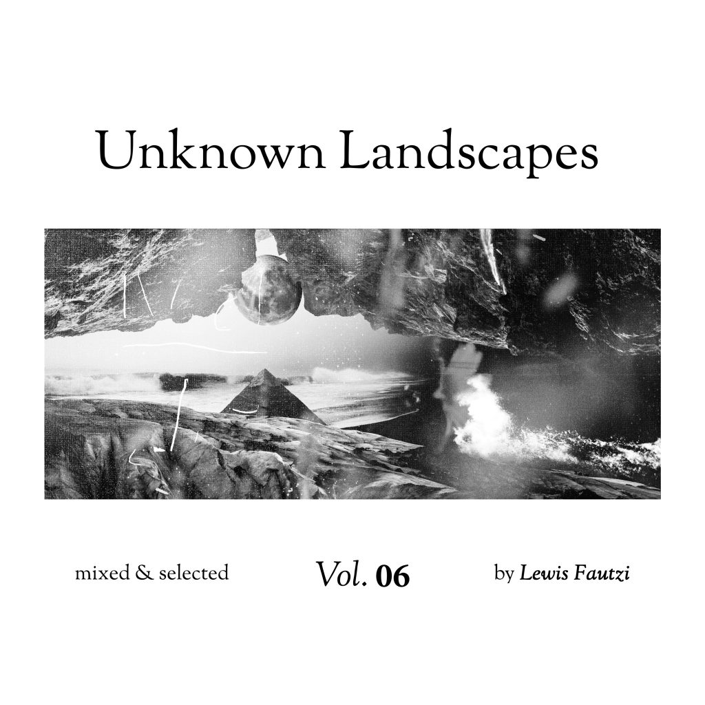 Lewis Fautzi - Unknown Landscapes Vol. 6 - Orb Mag