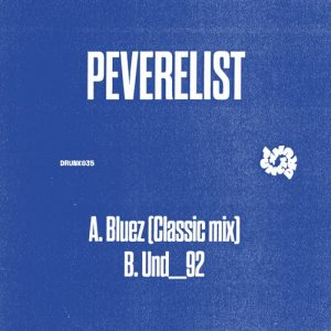 Peverelist – Bluez (Classic mix)