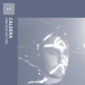 Orb Podcast 033: Caldera