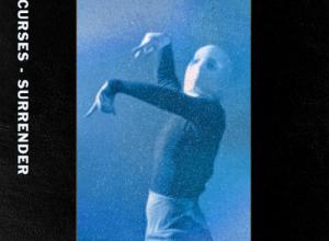 Curses – Surrender (Eva Geist & Steve Pepe Remix)