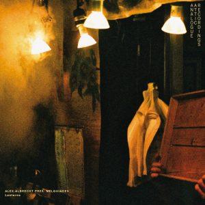 Alex Albrecht pres. Melquiades – Lanterns Pt 1 & Pt 2
