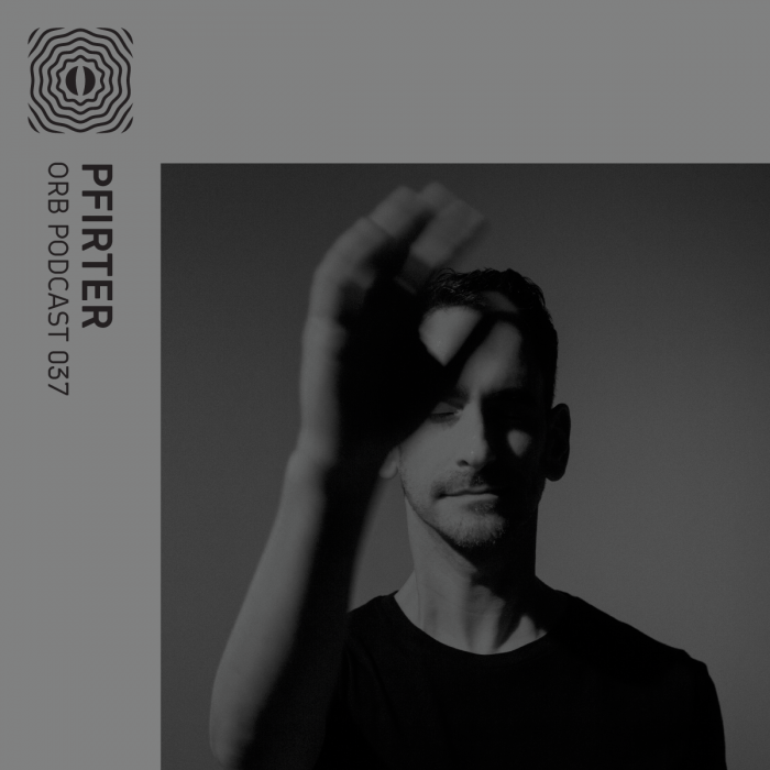 Orb Podcast 037: Pfirter