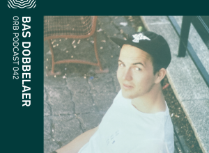 Orb Podcast 042: Bas Dobbelaer